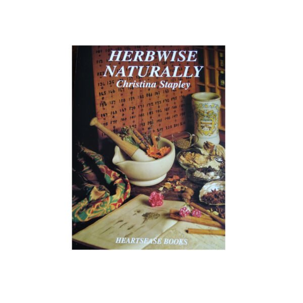 Herbwise Naturally by Christina Stapley. Medical Herbalist, Medical Herbalist Books, Medical Herbalist Training, Medical Herbalist Courses, Christina Stapley Medical Herbalist