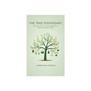 The Tree Dispensary; the uses, history, and herbalism of native european trees by Christina Stapley. Medical Herbalist, Medical Herbalist Books, Medical Herbalist Training, Medical Herbalist Courses, Christina Stapley Medical Herbalist